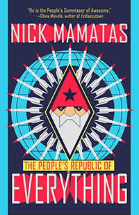 The People's Republic of Everything, by Nick Mamatas