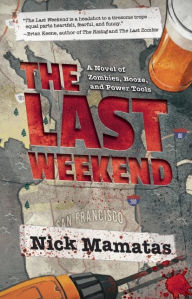The Last Weekend by Nick Mamatas